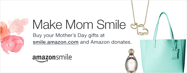 Amazon Smile for Mothers Day
